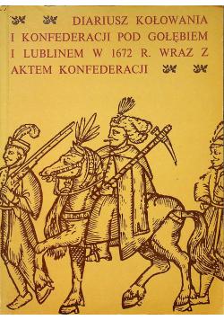 Diariusz kołowania i konfederacji pod gołębiem i lublinem w 1672 r  wraz z aktem konfederacji