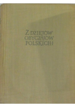 Z dziejów obyczajów Polskich
