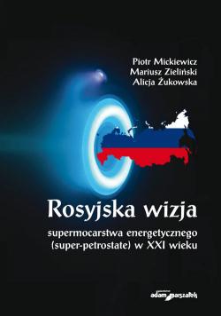 Rosyjska wizja supermocarstwa energetycznego (super-petrostate) w XXI wieku