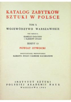 Powiat Otwocki Katalog Zabytków Sztuki w Polsce Tom X Zeszyt 13