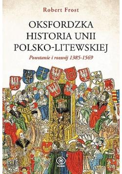 Oksfordzka historia Unii Polsko - Litewskiej