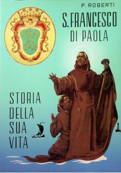 S Francesco di Paola Storia della sua vita