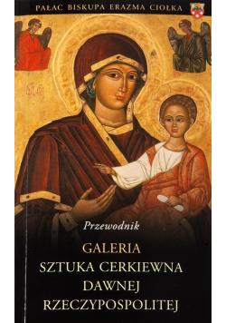 Galeria sztuka cerkiewna dawnej Rzeczypospolitej