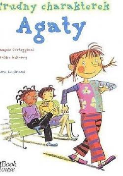 Trudny charakterek Agaty