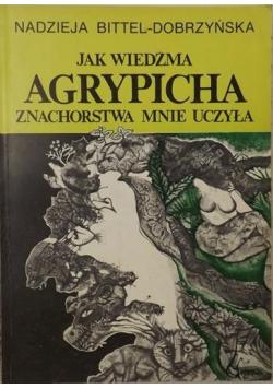 Jak wiedźma Agrypicha znachorstwa mnie uczyła