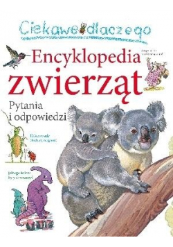 Ciekawe dlaczego - Encyklopedia zwierząt