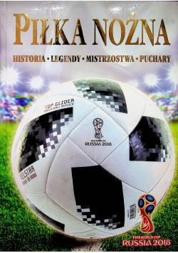Piłka Nożna Historia Legendy Mistrzostwa Puchary
