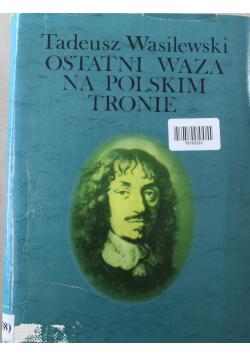 Ostatni Waza na Polskim Tronie