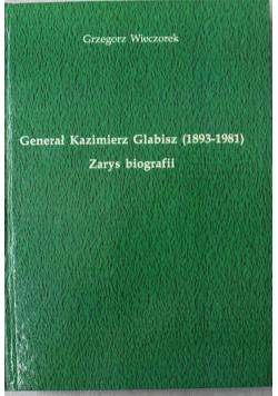 Generał Kazimierz Glabisz Zarys biografii