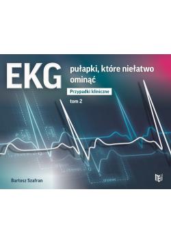 EKG pułapki, które niełatwo ominąć Przypadki kliniczne tom 2