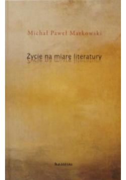 Życie na miarę literatury