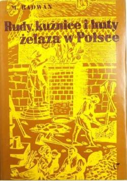 Rudy, kuźnice i huty żelaza w Polsce