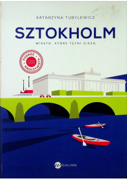 Sztokholm Miasto które tętni ciszą