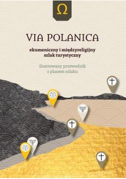 VIA POLANICA Ekumeniczny i międzyreligijny szlak..