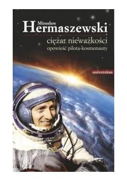 Ciężar nieważkości Opowieść pilota-kosmonauty