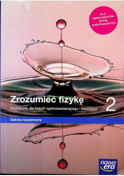 Zrozumieć fizykę 2 Zakres rozszerzony