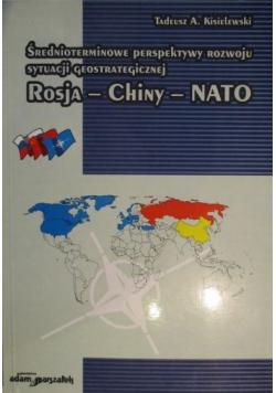 Średnioterminowe perspektywy rozwoju sytuacji geostrategicznej Rosja Chiny NATO