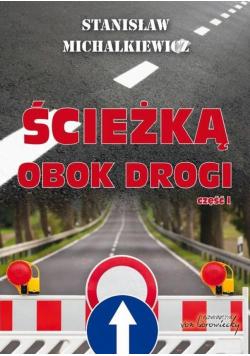 Ścieżką obok drogi cz.1