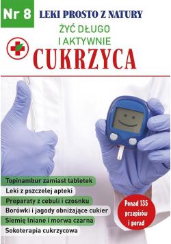 Leki prosto z natury cz.8 Cukrzyca
