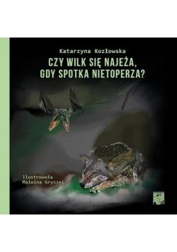 Czy wilk się najeża, gdy spotka nietoperza?