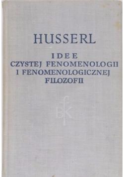 Idee czystej fenomenologii i fenomenologicznej  filozofii