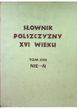 Słownik Polszczyzny XVI wieku Tom XVIII Nie Ń