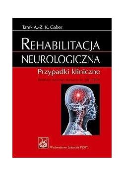 Rehabilitacja neurologiczna. Przypadki kliniczne