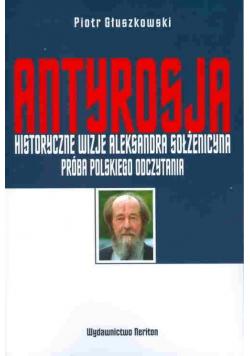 Antyrosja. Historyczne wizje Aleksandra Sołżenicy
