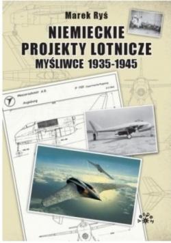 Niemieckie projekty lotnicze myśliwce 1935-1945
