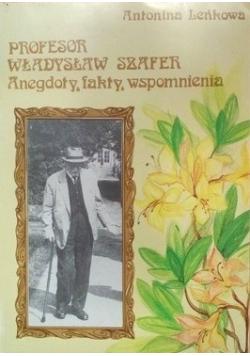 Profesor Władysław Szafer Anegdoty fakty wspomnienia