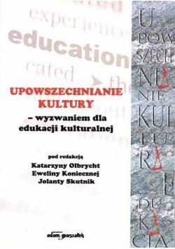 Upowszechnianie Kultury wyzwaniem dla edukacji..