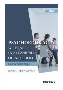Psychoedukacja w terapii uzależnienia... cz.1