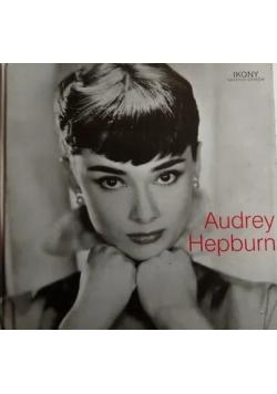 Ikony naszych czasów Audrey Hepburn
