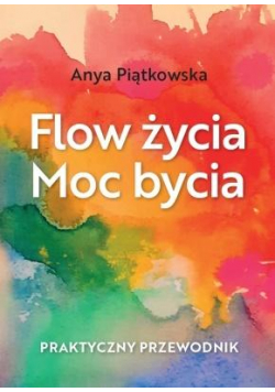 Flow życia. Moc bycia