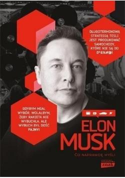Elon Musk Co naprawdę myśli