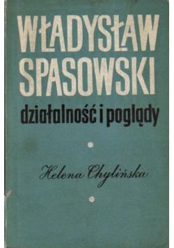 Władysław Spasowski Działalność i poglądy