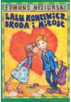 Lalu Koncewicz broda i miłość