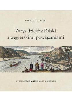 Zarys dziejów Polski z powiązaniami węgierskimi