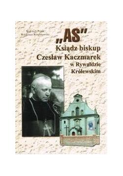 """""""AS"""": ksiądz biskup Czesław Kaczmarek w Rywałdzie Królewskim"""