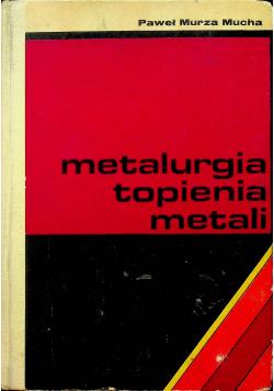 Metalurgia topienia metali