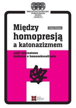 Między homopresją a katonazizmem...