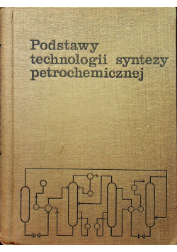 Podstawy technologii syntezy petrochemicznej