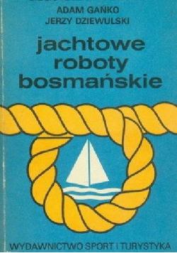 Jachtowe roboty bosmańskie