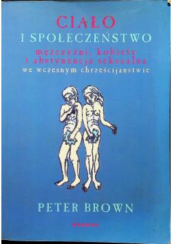 Ciało i społeczeństwo mężczyźni kobiety i abstynencja seksualna we wczesnym chrześcijaństwie