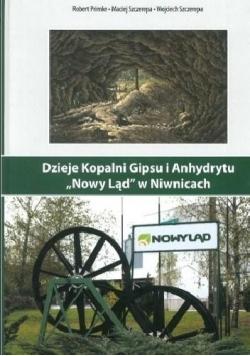 """Dzieje Kopalni Gipsu i Anhydrytu """"Nowy Ląd""""..."""