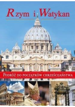 Rzym i Watykan Podróż do początków chrześcijań