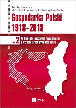 Gospodarka Polski 1918-2018 T.2