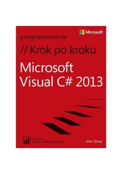 Microsoft Visual C# 2013. Krok po kroku