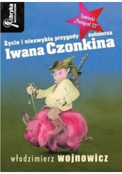 Życie i niezwykłe przygody żołnierza Iwana Czonkina