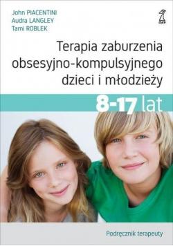 Terapia zaburzenia.. 8-17lat. Podręcznik terapeuty